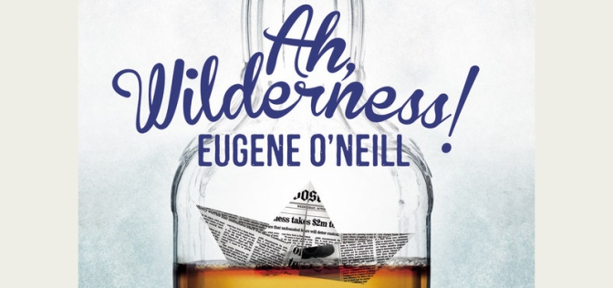 Ah Wilderness Eugene O'Neill's only comedy now on in London